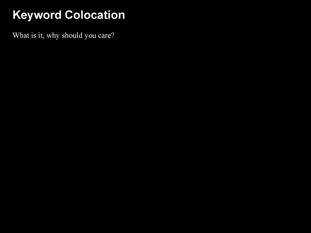 Keyword Colocation What is it, why should you c...