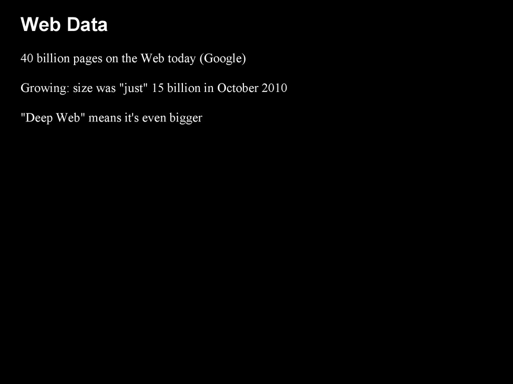 Web Data 40 billion pages on the Web today (Goo...