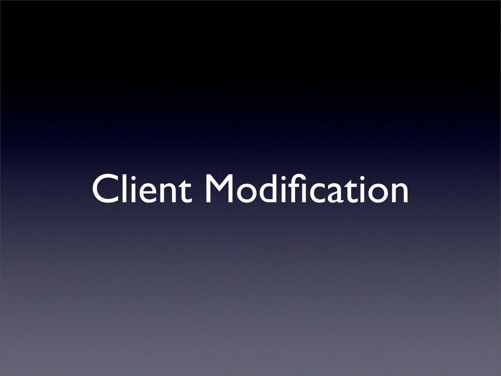 Client Modification