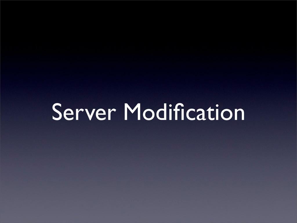 Server Modification