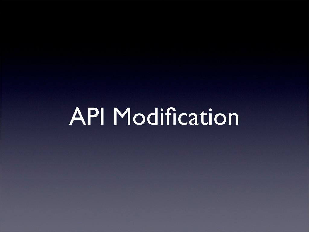 API Modification