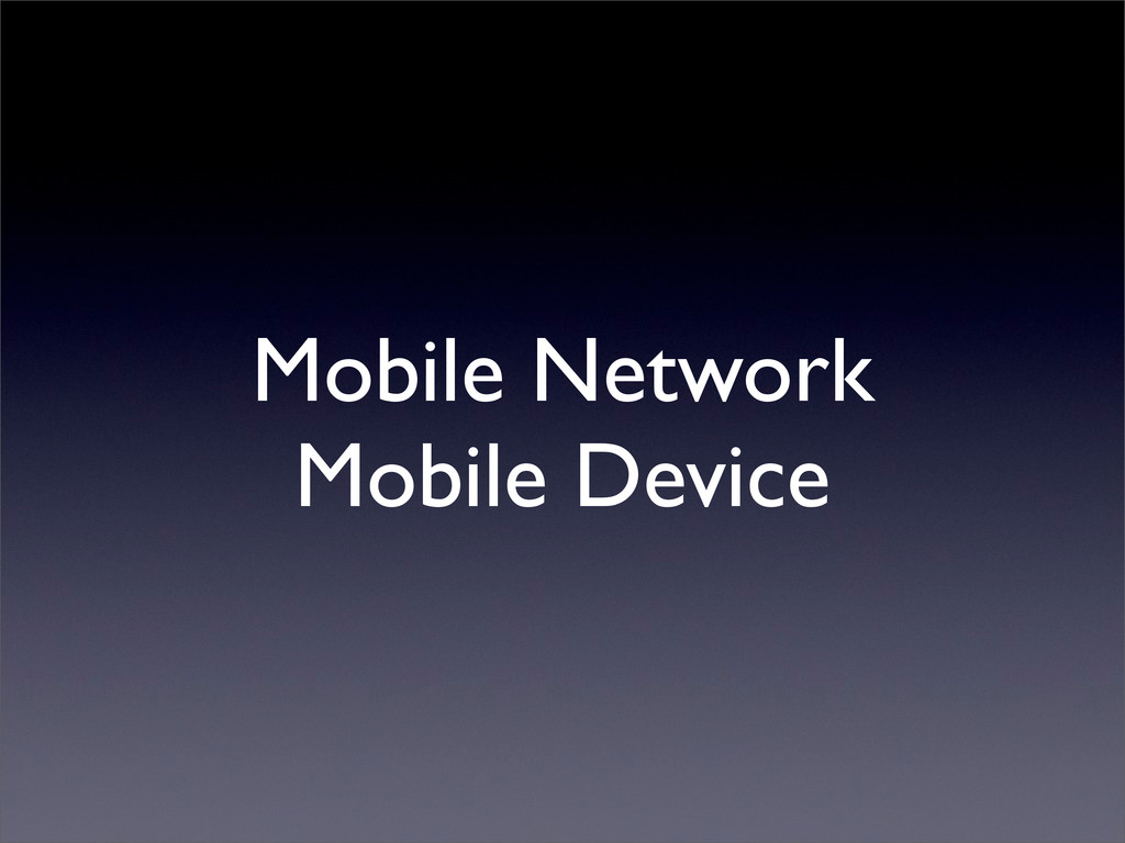 Mobile Network Mobile Device