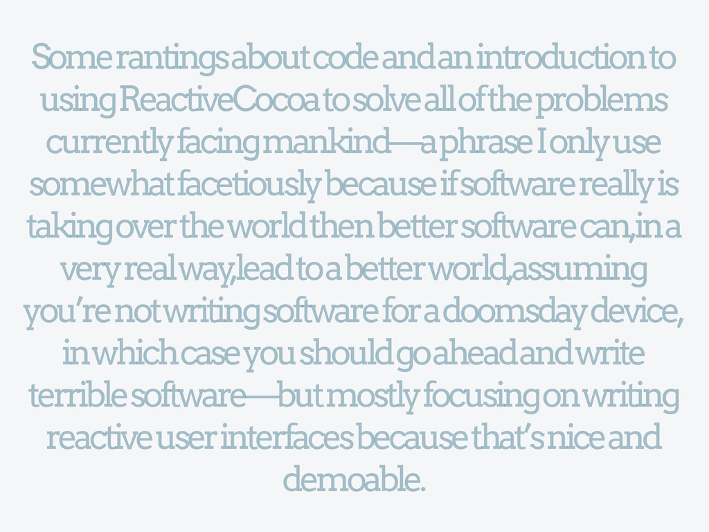 Some rantings about code and an introduction to...