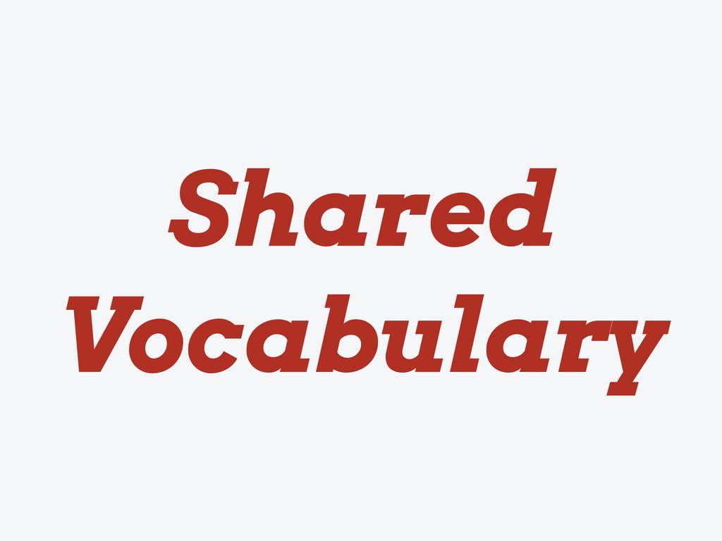 Shared Vocabulary