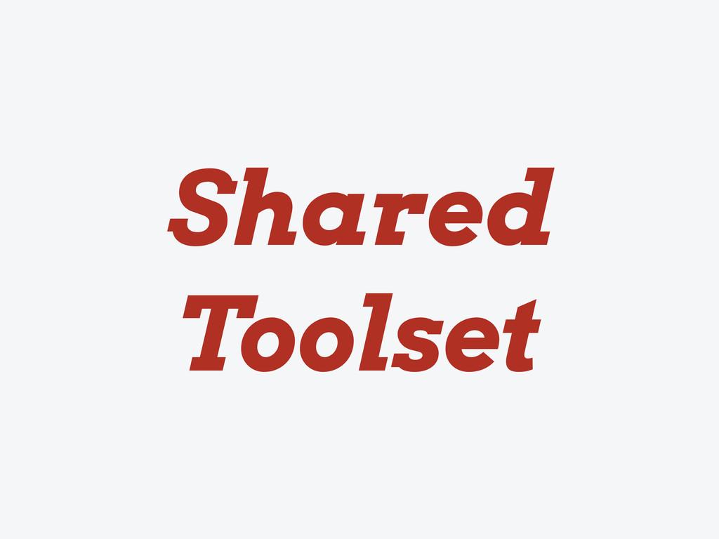 Shared Toolset