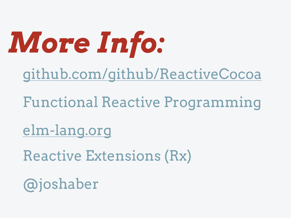 github.com/github/ReactiveCocoa More Info: Reac...