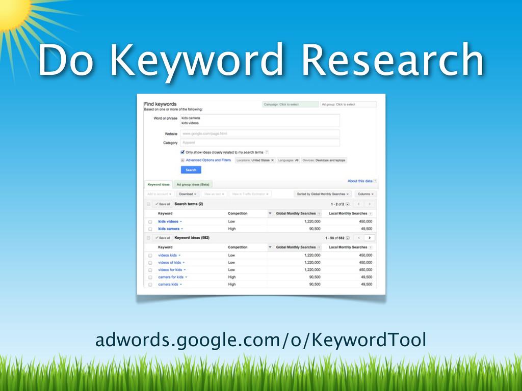 Do Keyword Research adwords.google.com/o/Keywor...