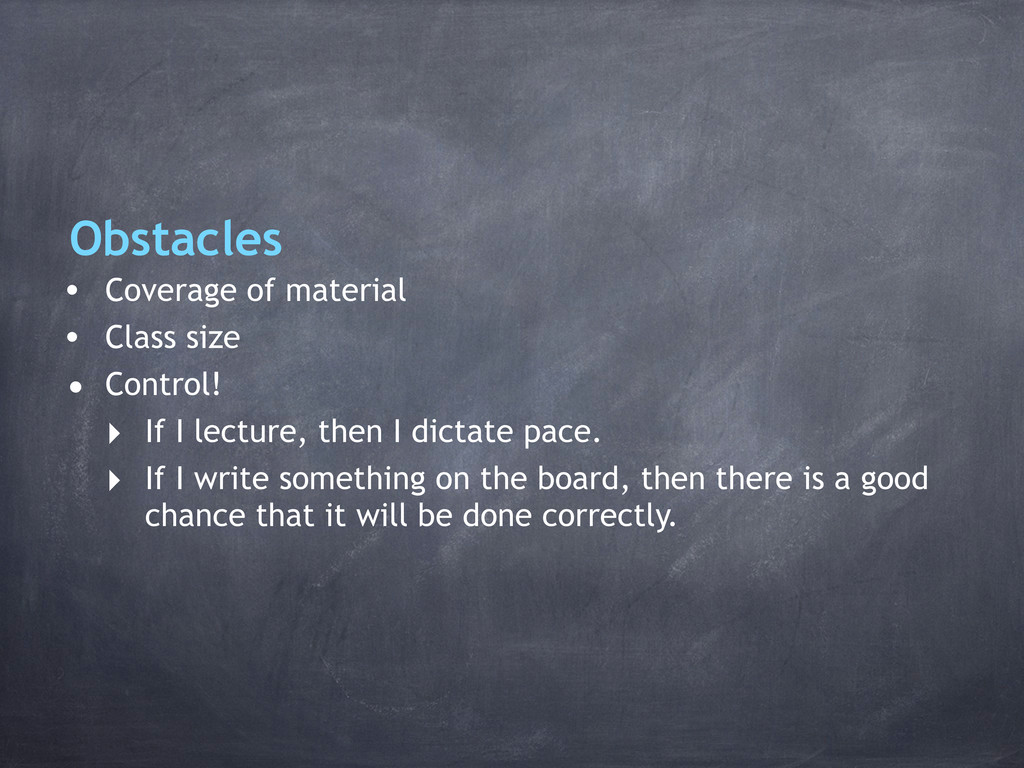 Obstacles • Coverage of material • Class size •...