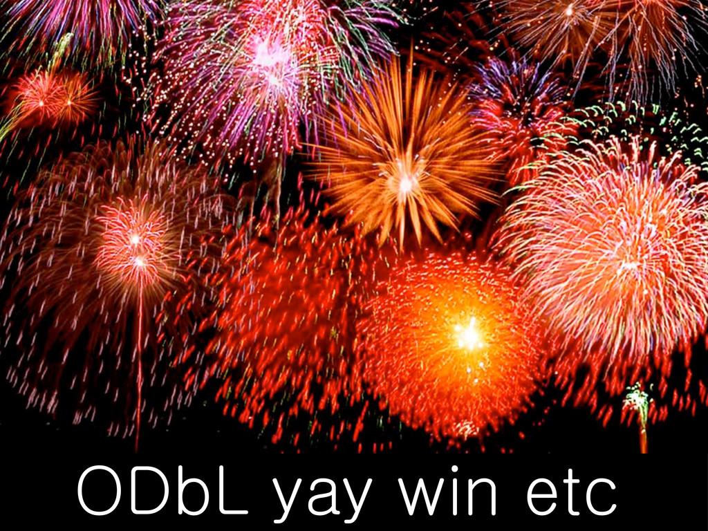 ODbL yay win etc