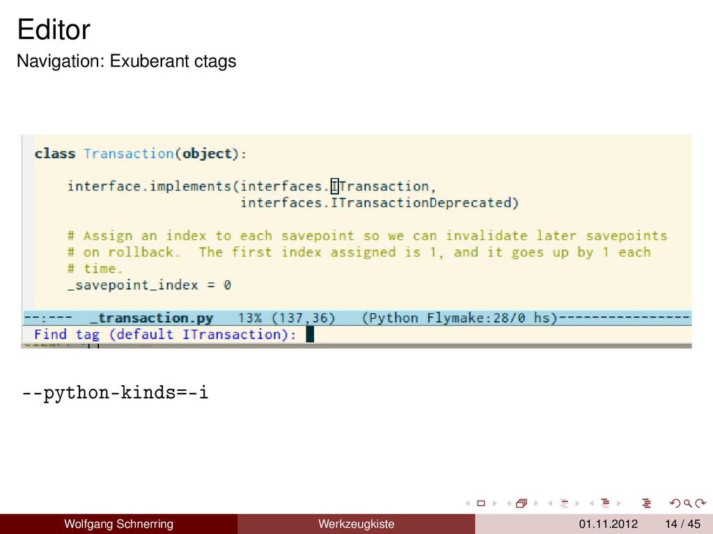 Editor Navigation: Exuberant ctags --python-kin...
