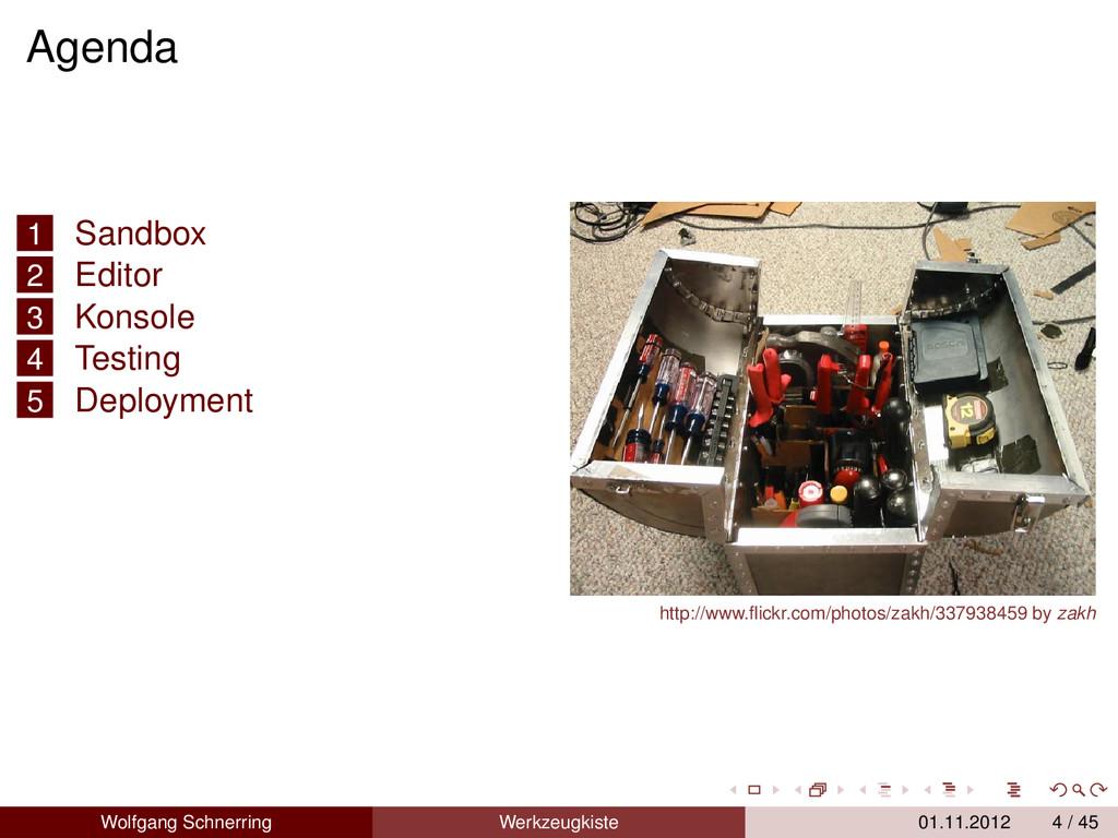 Agenda 1 Sandbox 2 Editor 3 Konsole 4 Testing 5...