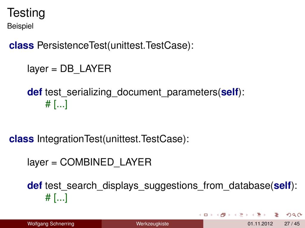 Testing Beispiel class PersistenceTest(unittest...