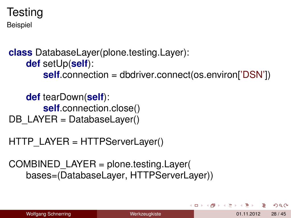 Testing Beispiel class DatabaseLayer(plone.test...