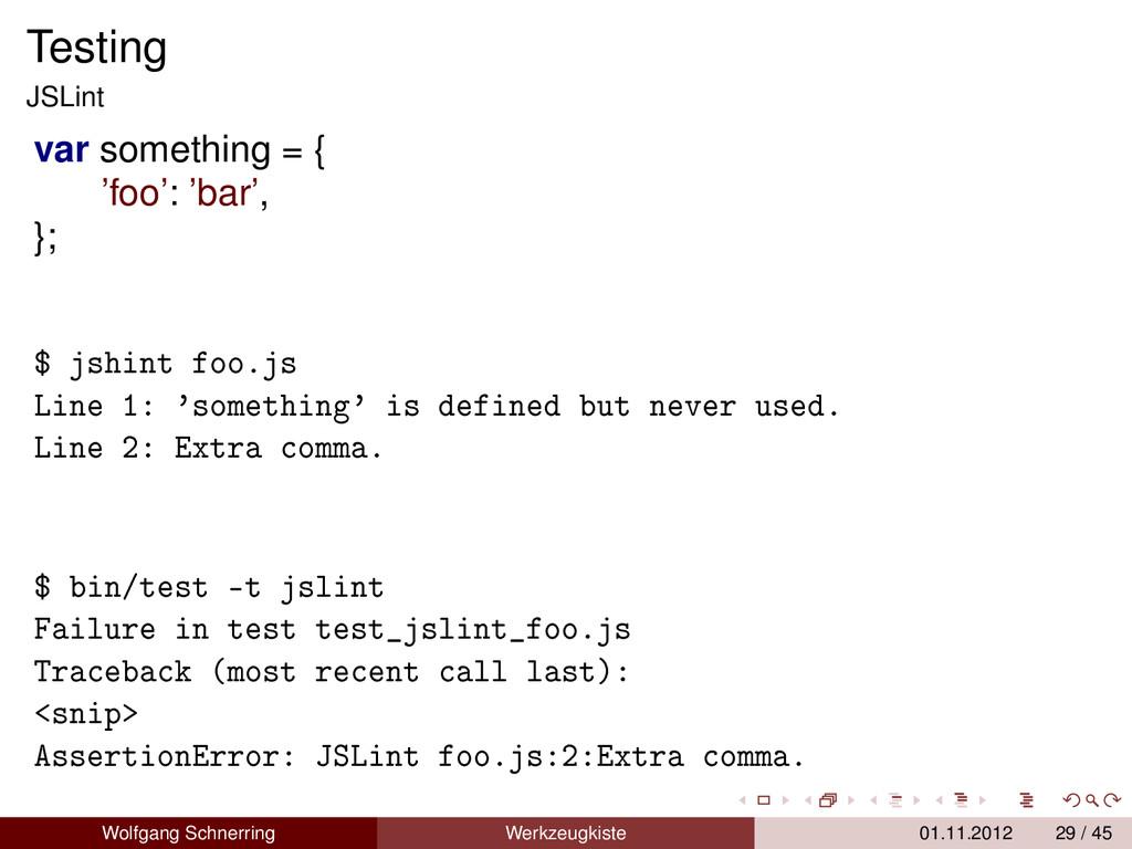 Testing JSLint var something = { 'foo': 'bar', ...