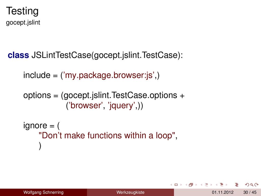 Testing gocept.jslint class JSLintTestCase(goce...
