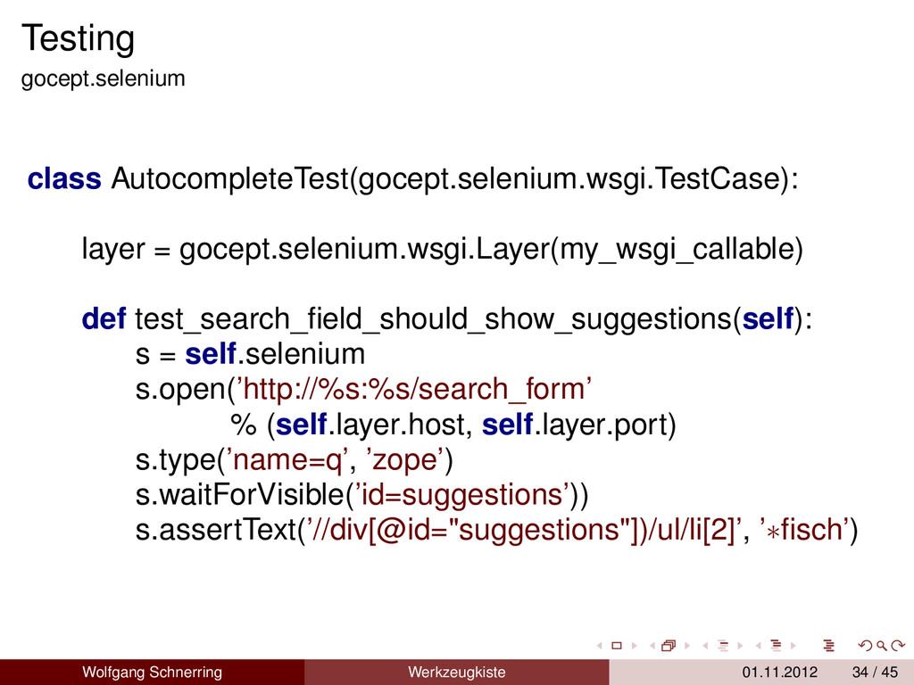 Testing gocept.selenium class AutocompleteTest(...