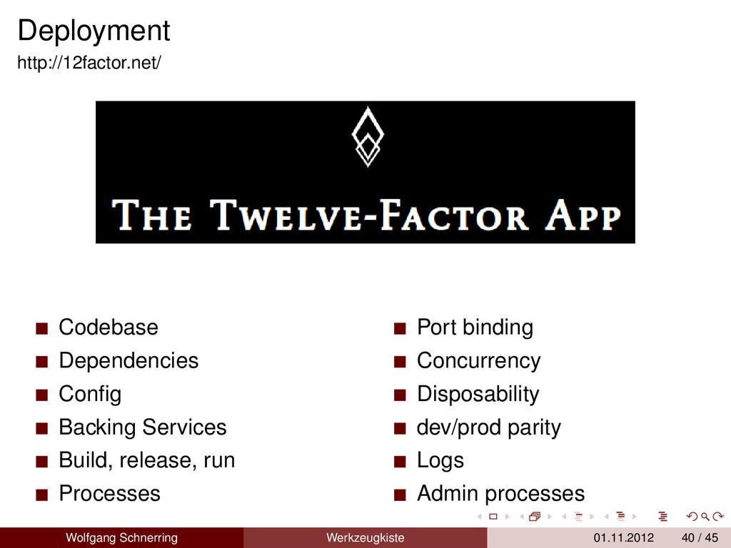 Deployment http://12factor.net/ Codebase Depend...