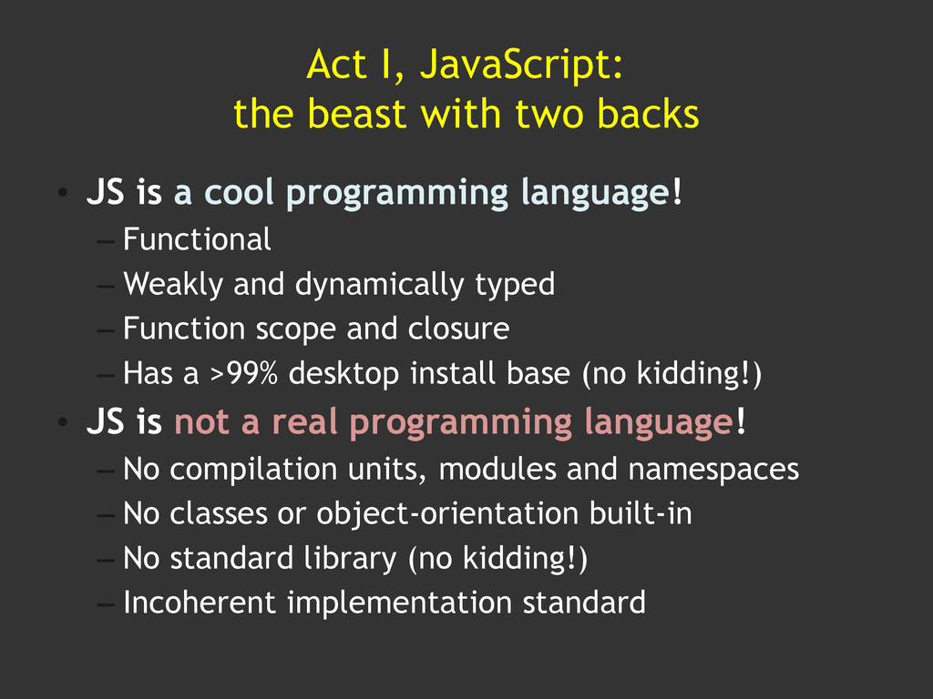 Act I, JavaScript: the beast with two backs • J...