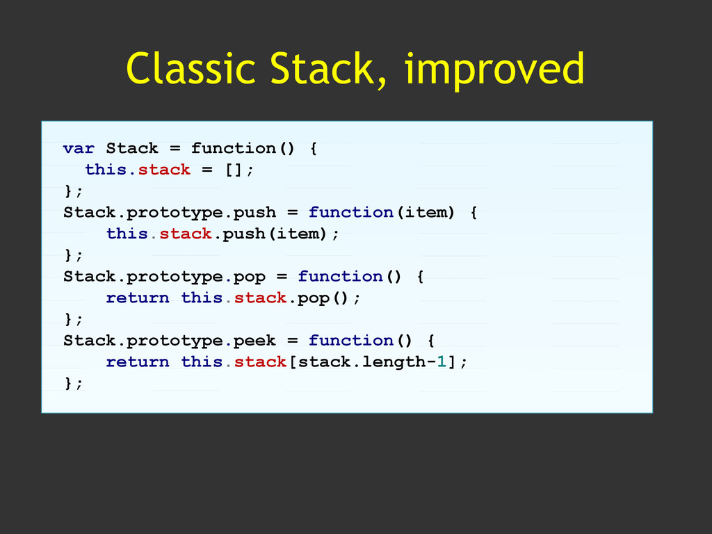 Classic Stack, improved var Stack = function() ...