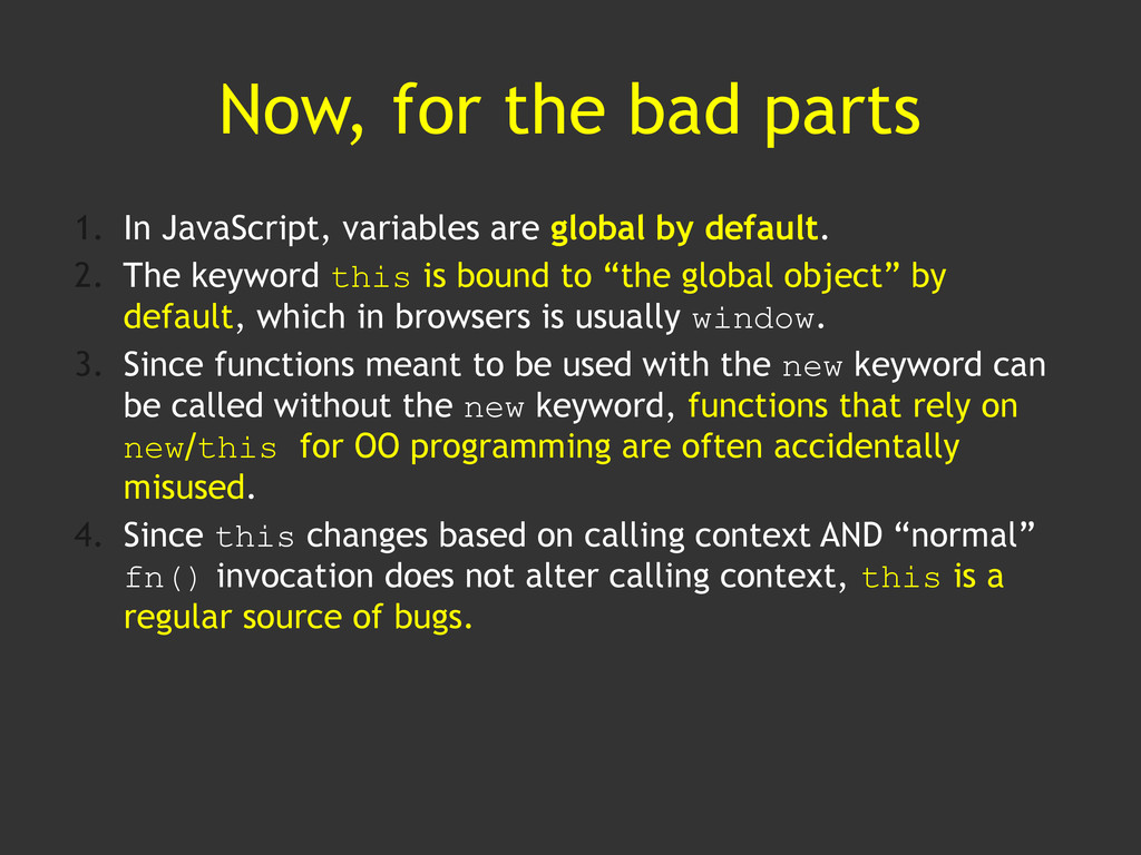 Now, for the bad parts 1. In JavaScript, variab...