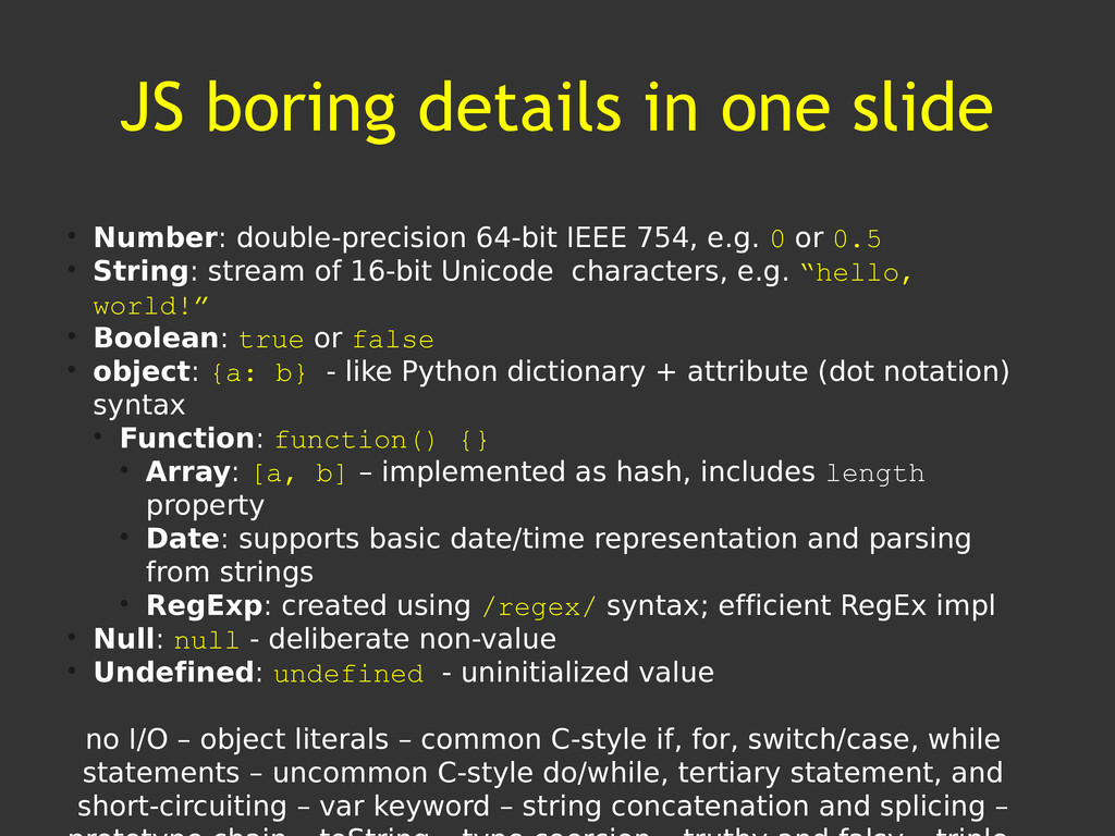 JS boring details in one slide • Number: double...