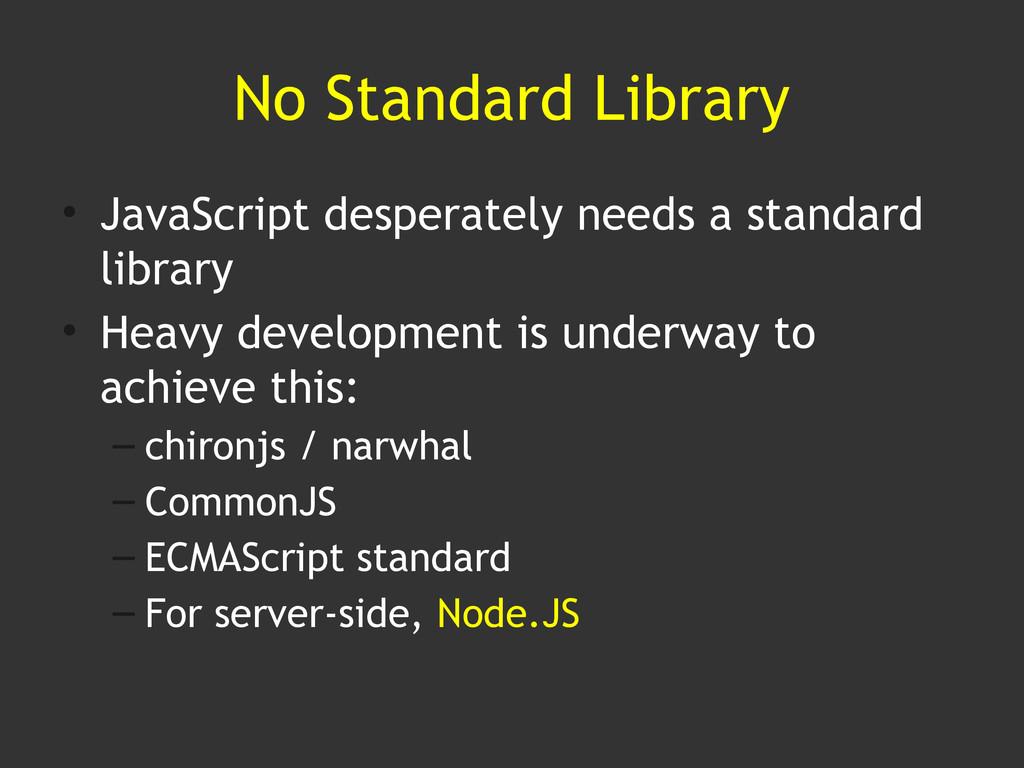 No Standard Library • JavaScript desperately ne...
