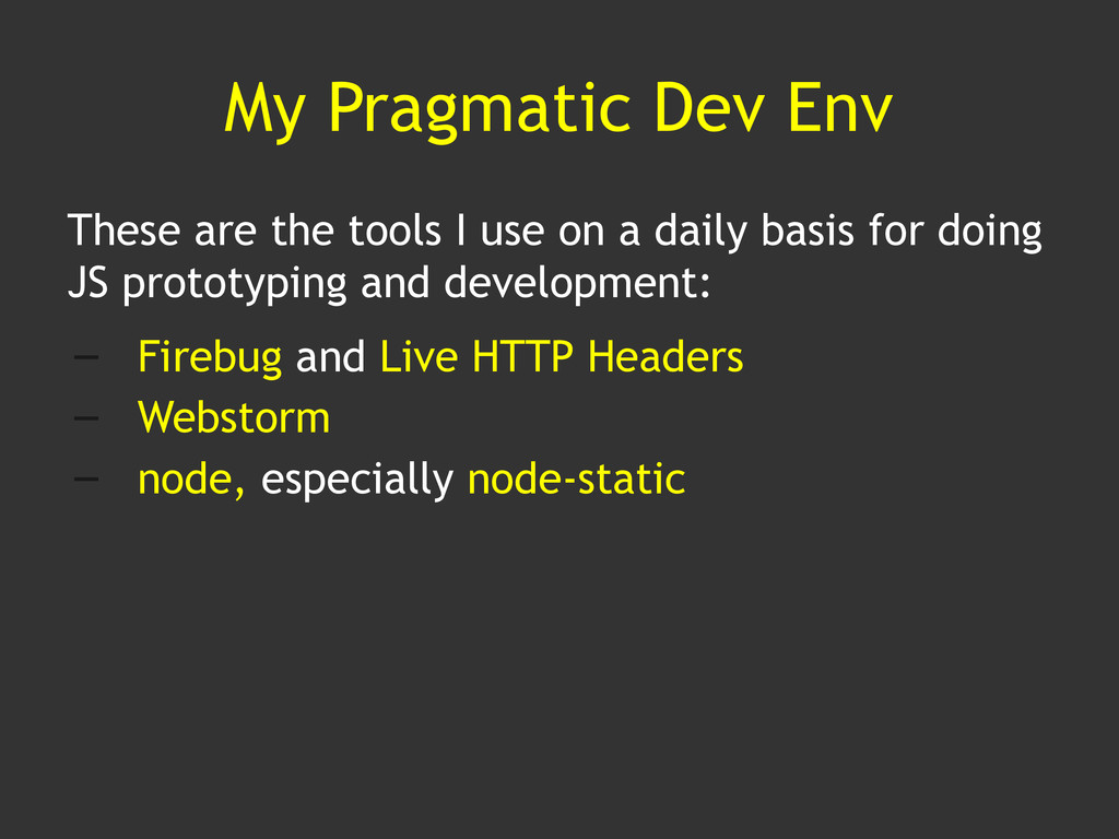 My Pragmatic Dev Env These are the tools I use ...