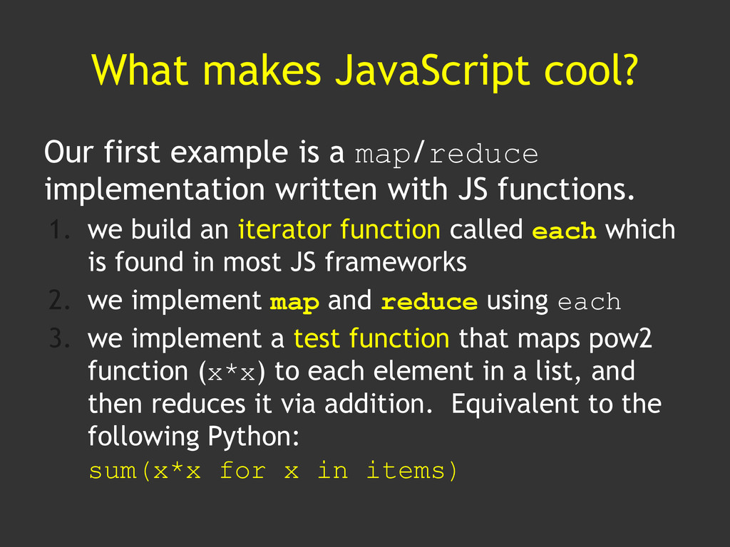 What makes JavaScript cool? Our first example i...