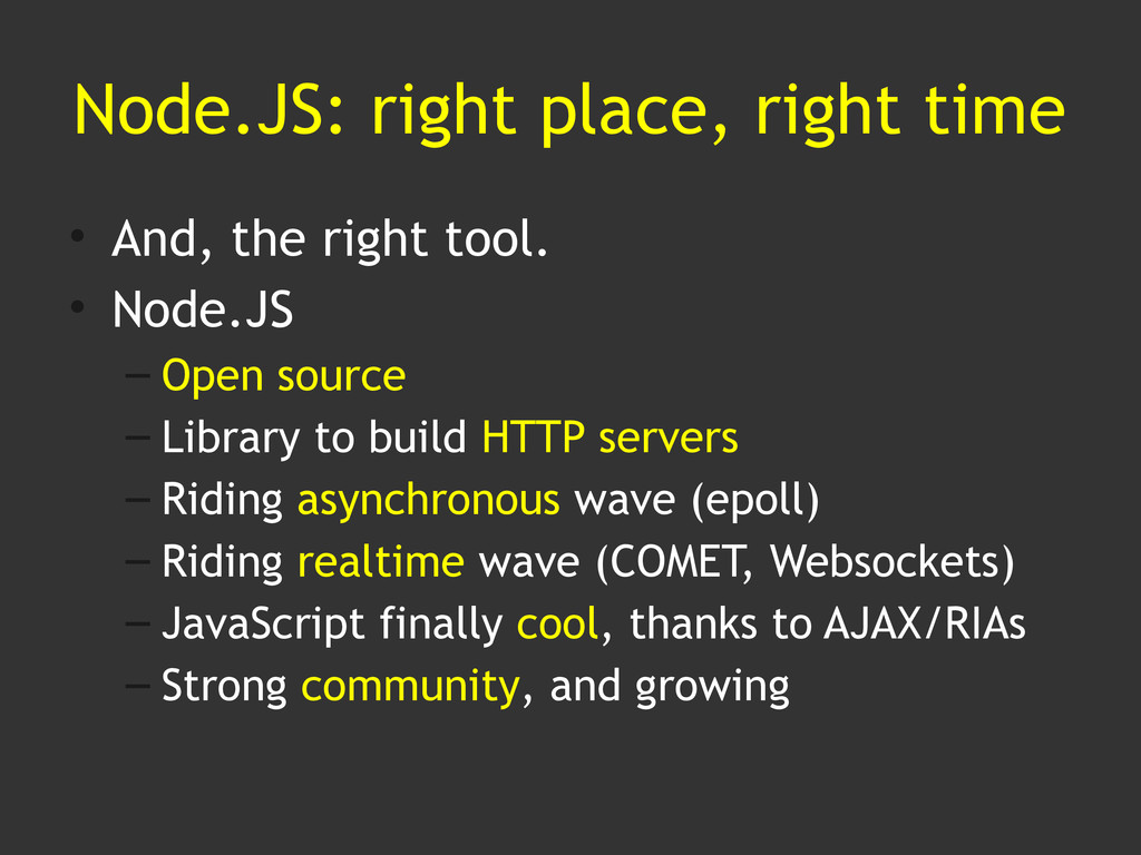 Node.JS: right place, right time • And, the rig...