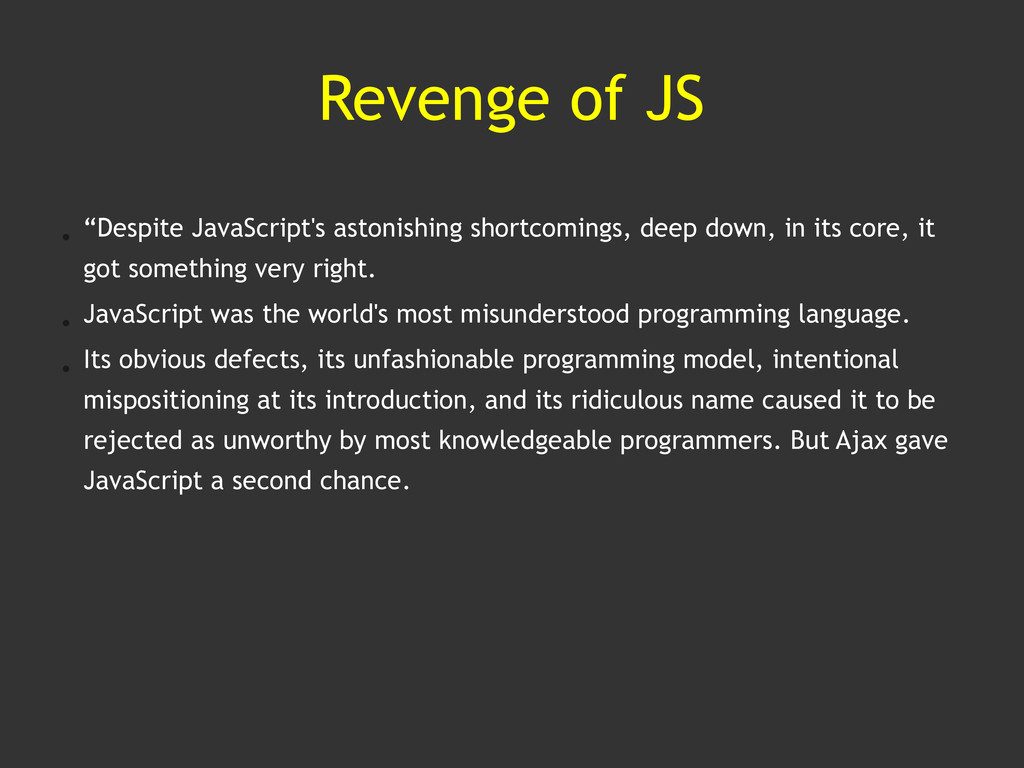 "Revenge of JS • ""Despite JavaScript's astonishi..."