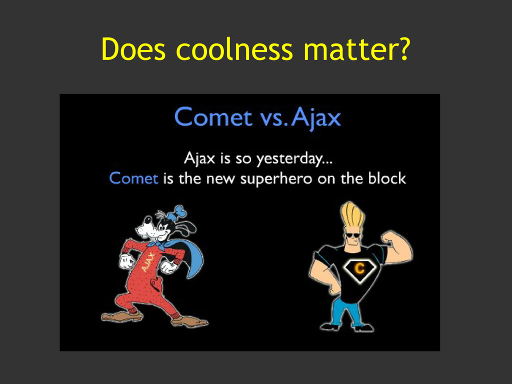 Does coolness matter?