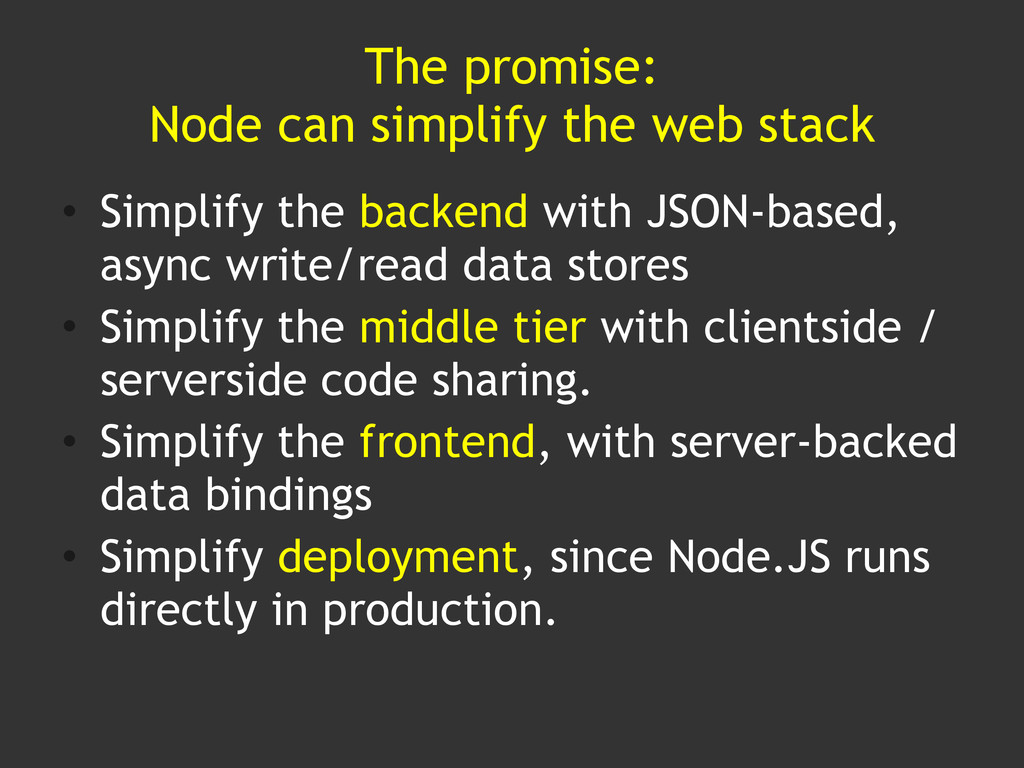 The promise: Node can simplify the web stack • ...