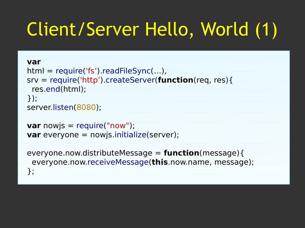 Client/Server Hello, World (1) var html = requi...