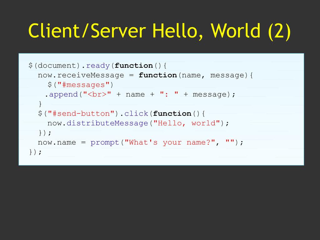 Client/Server Hello, World (2) $(document).read...