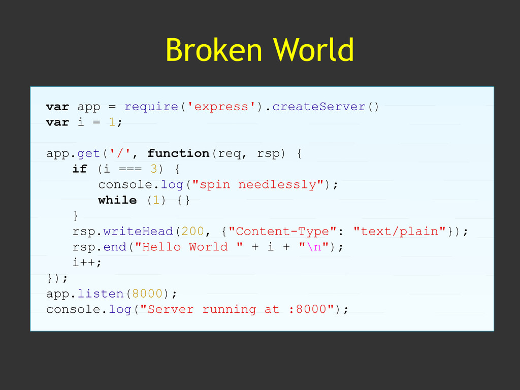 Broken World var app = require('express').creat...