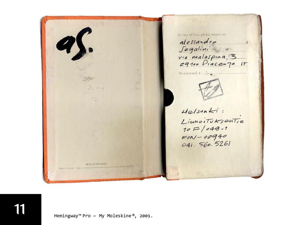11 Hemingway™ Pro — My Moleskine ®, 2001.