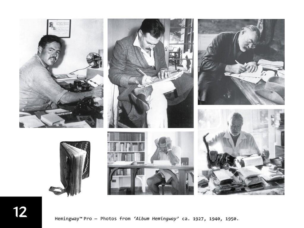 12 Hemingway™ Pro — Photos from 'Album Hemingwa...