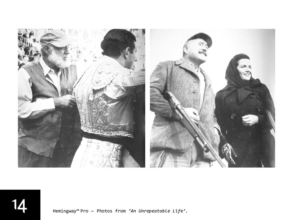 14 Hemingway™ Pro — Photos from 'An Unrepeatabl...
