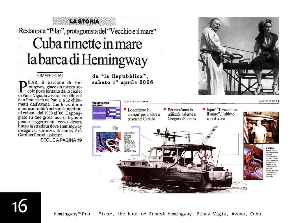 16 Hemingway™ Pro — Pilar, the boat of Ernest H...