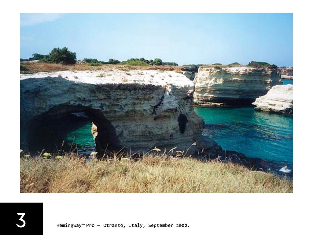 3 Hemingway™ Pro — Otranto, Italy, September 20...