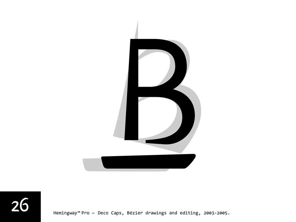 26 Hemingway™ Pro — Deco Caps, Bézier drawings ...