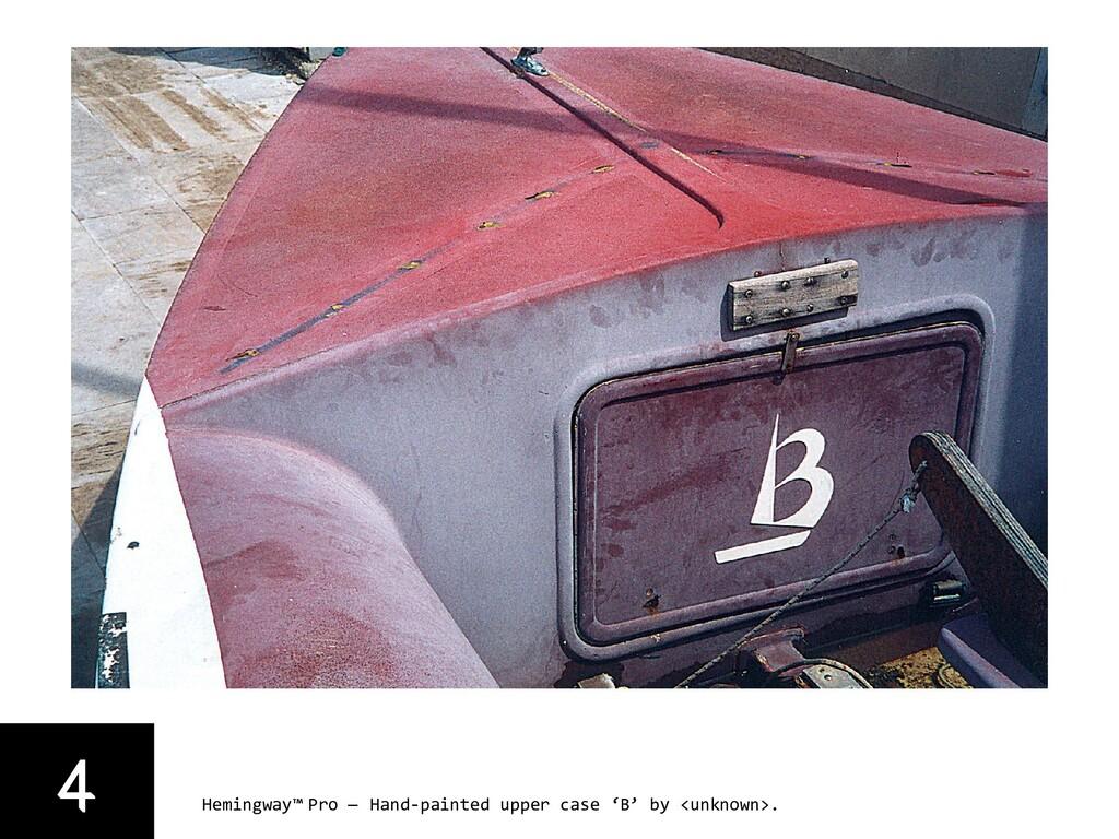 4 Hemingway™ Pro — Hand-painted upper case 'B' ...