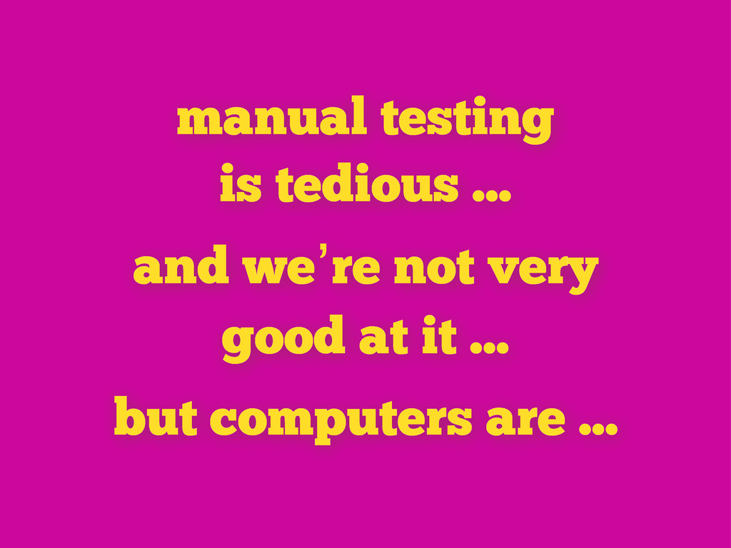 but computers are ... and we're not very good a...