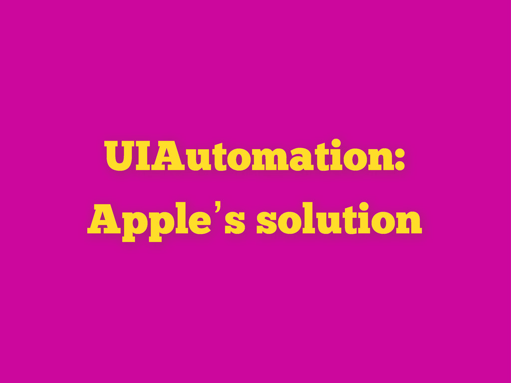 UIAutomation: Apple's solution