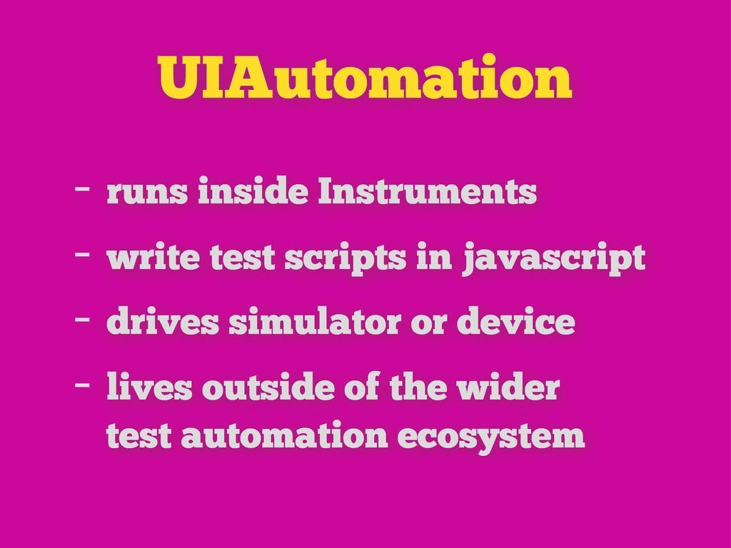 UIAutomation - runs inside Instruments - write ...
