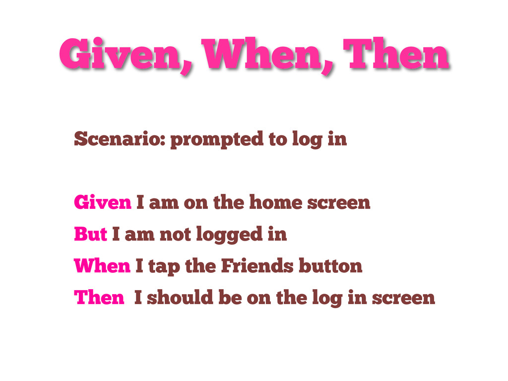 Given, When, Then Scenario: prompted to log in ...