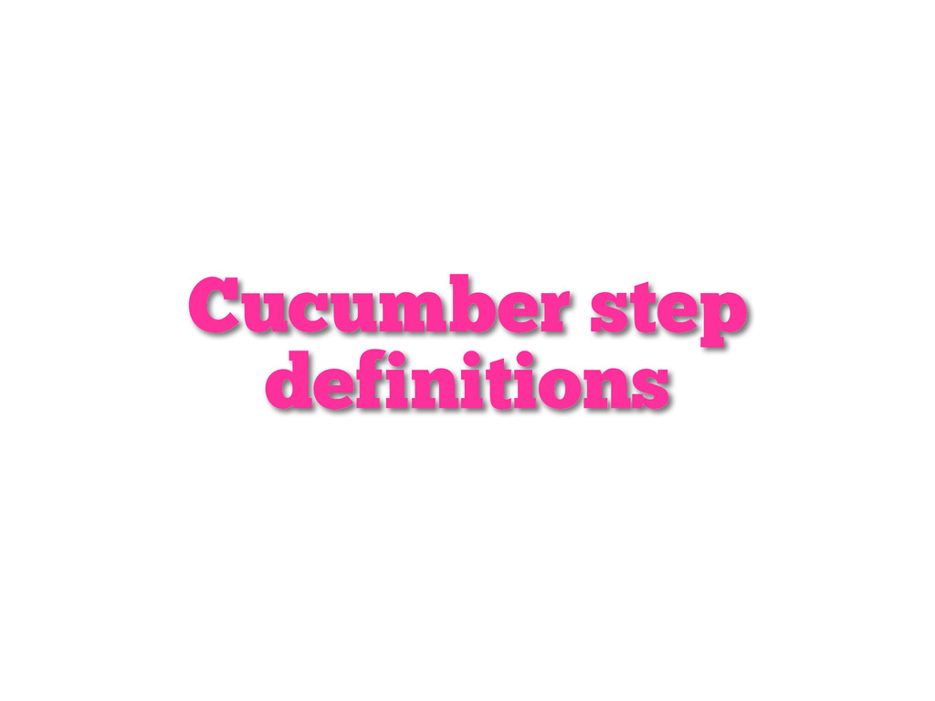 Cucumber step definitions