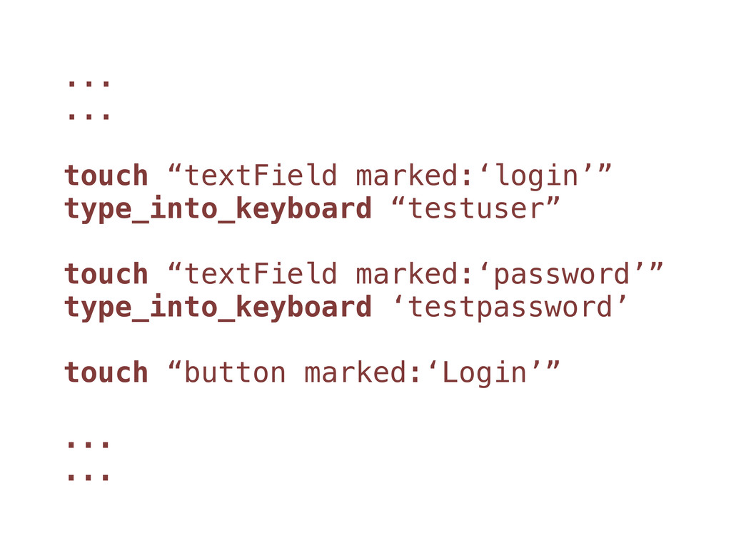 """... ... touch """"textField marked:'login'"""" type_i..."""