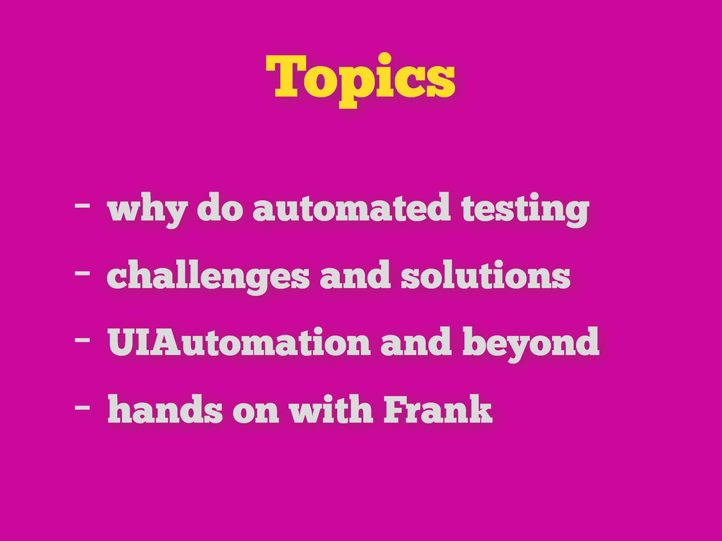 Topics - why do automated testing - challenges ...
