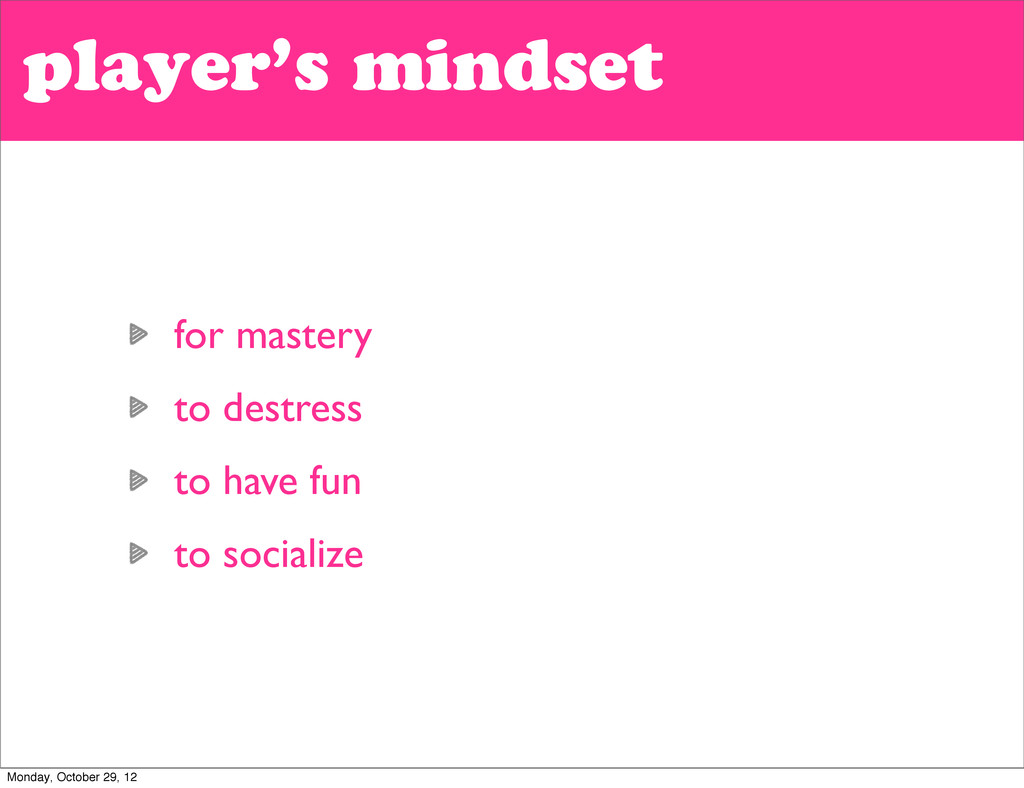player's mindset for mastery to destress to hav...